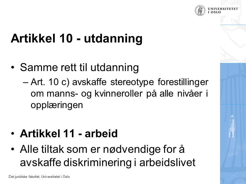 Artikkel 10 - utdanning Samme rett til utdanning Artikkel 11 - arbeid