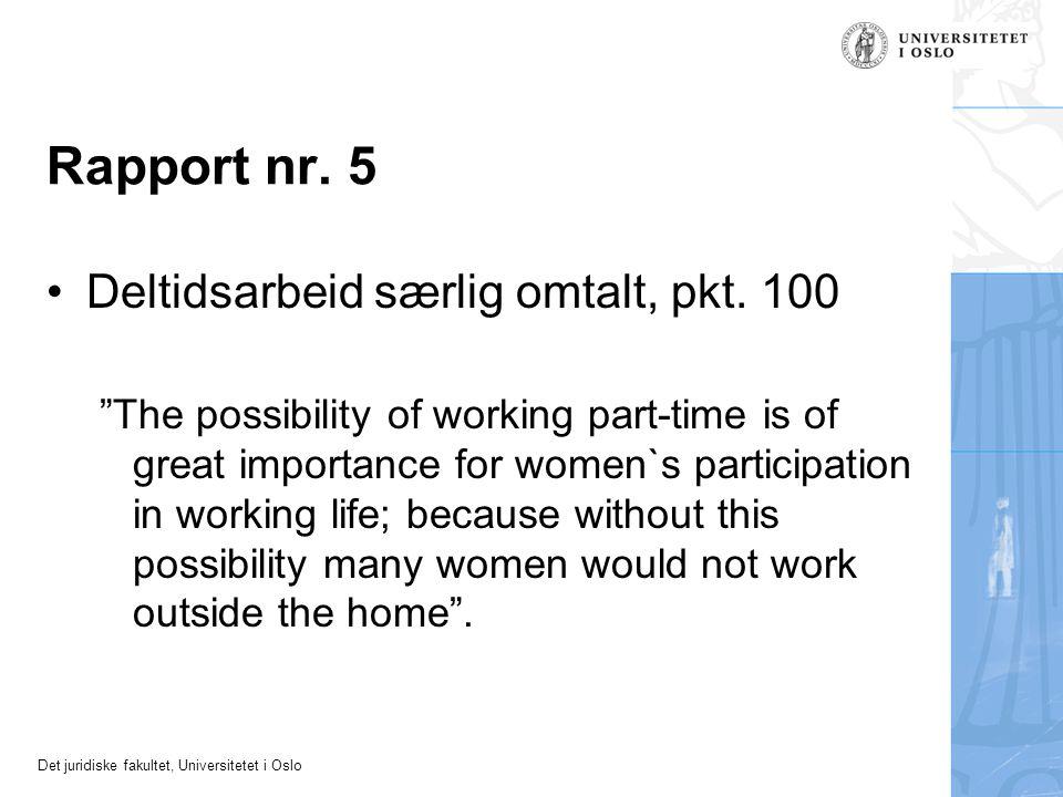 Rapport nr. 5 Deltidsarbeid særlig omtalt, pkt. 100