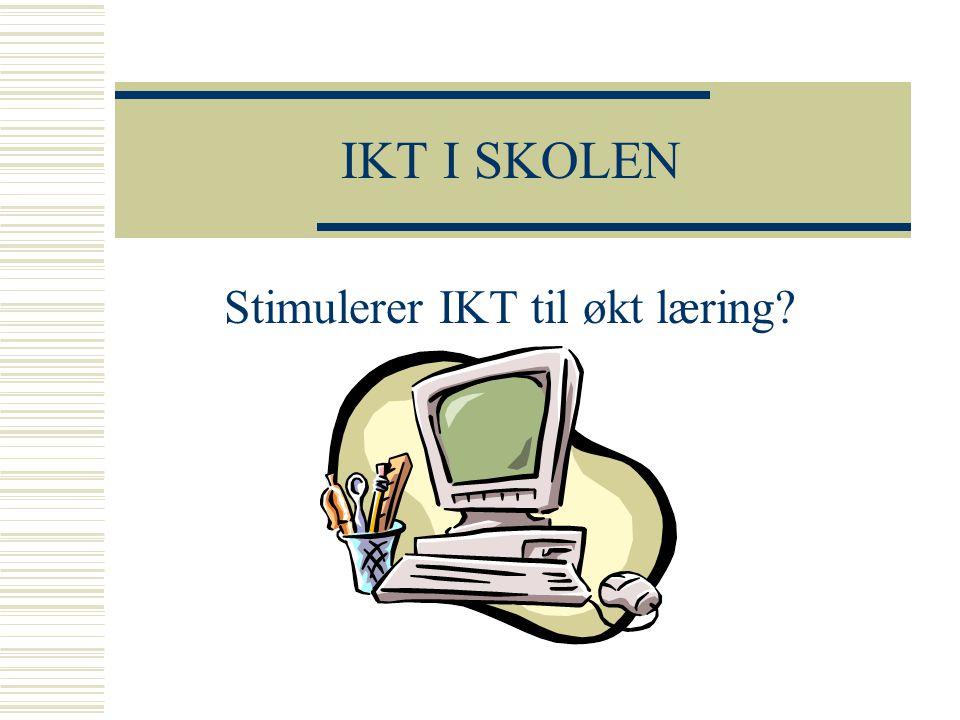 Stimulerer IKT til økt læring