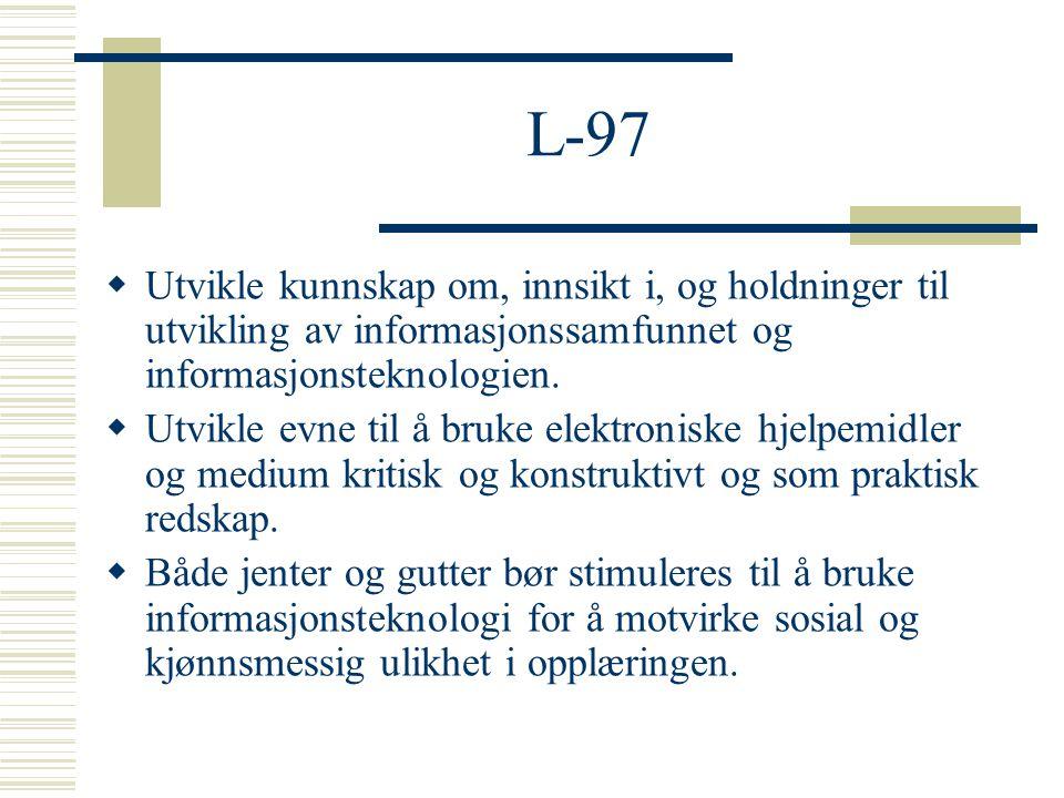 L-97 Utvikle kunnskap om, innsikt i, og holdninger til utvikling av informasjonssamfunnet og informasjonsteknologien.