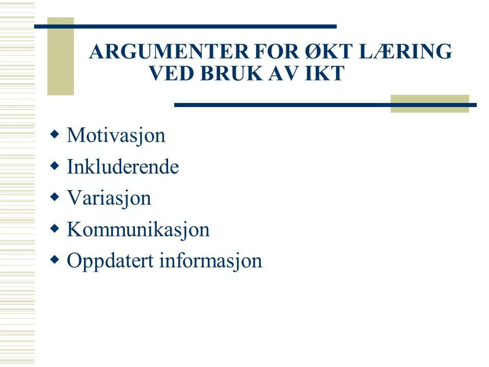 ARGUMENTER FOR ØKT LÆRING VED BRUK AV IKT
