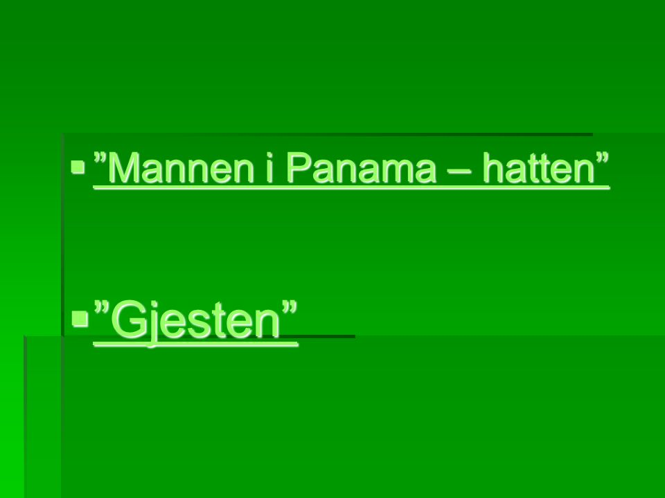 Mannen i Panama – hatten