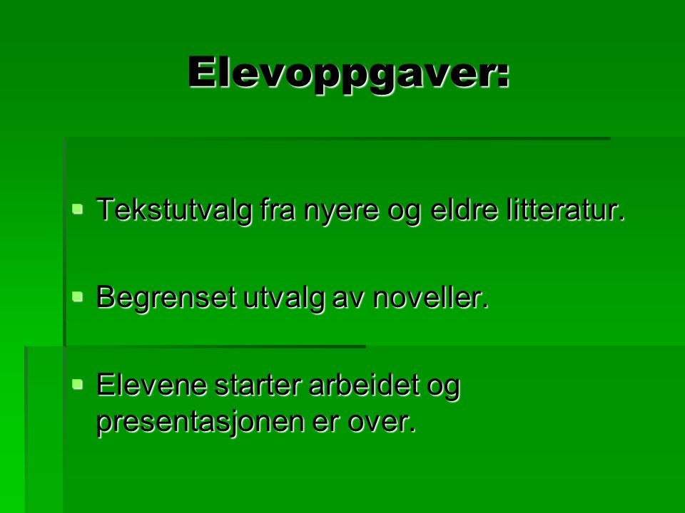 Elevoppgaver: Tekstutvalg fra nyere og eldre litteratur.