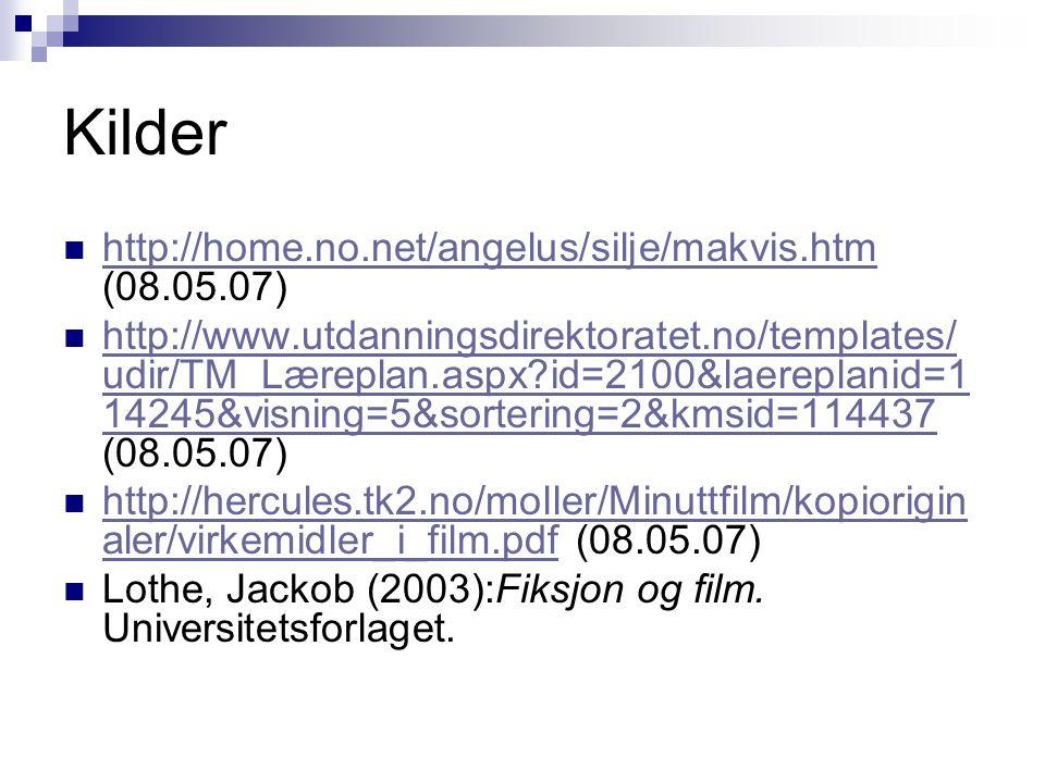 Kilder http://home.no.net/angelus/silje/makvis.htm (08.05.07)