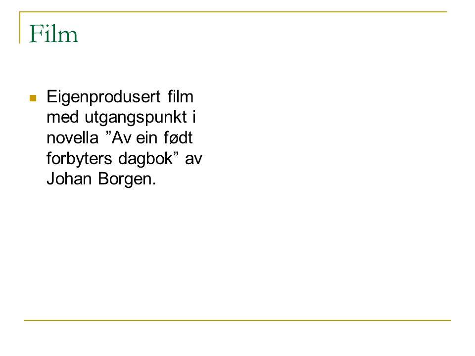 Film Eigenprodusert film med utgangspunkt i novella Av ein født forbyters dagbok av Johan Borgen.