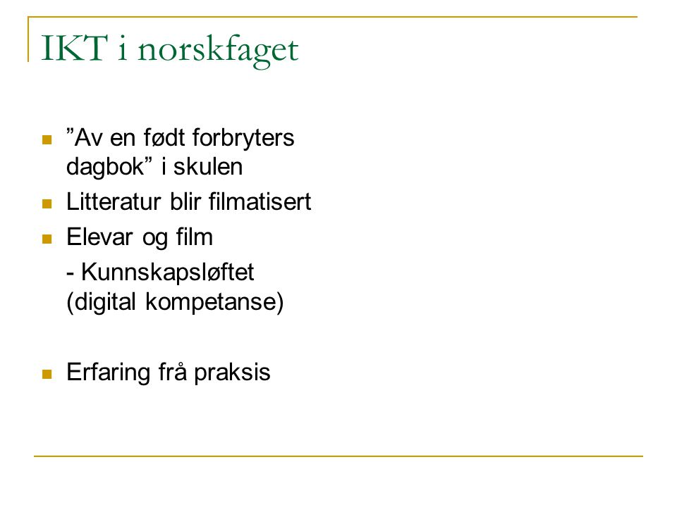 IKT i norskfaget Av en født forbryters dagbok i skulen