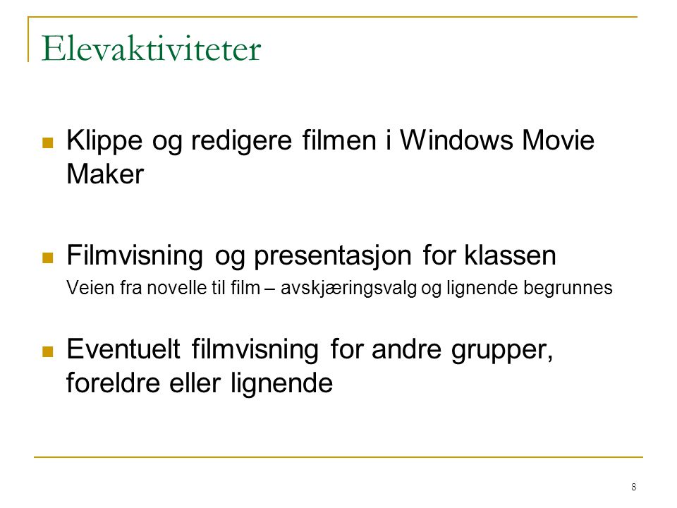 Elevaktiviteter Klippe og redigere filmen i Windows Movie Maker