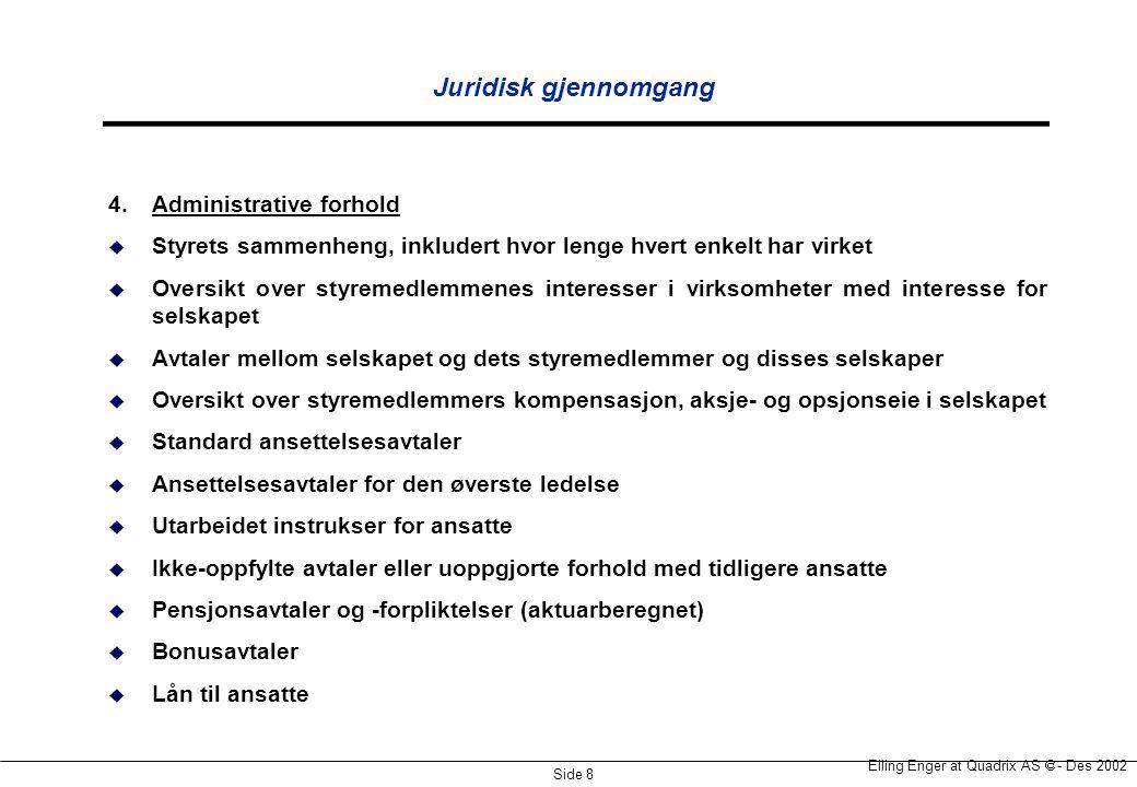 Juridisk gjennomgang 4. Administrative forhold