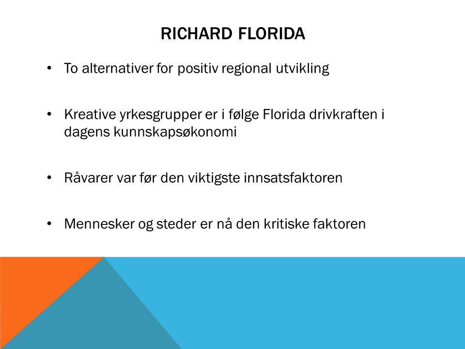 Richard Florida To alternativer for positiv regional utvikling