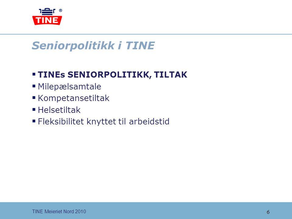 Seniorpolitikk i TINE TINEs SENIORPOLITIKK, TILTAK Milepælsamtale