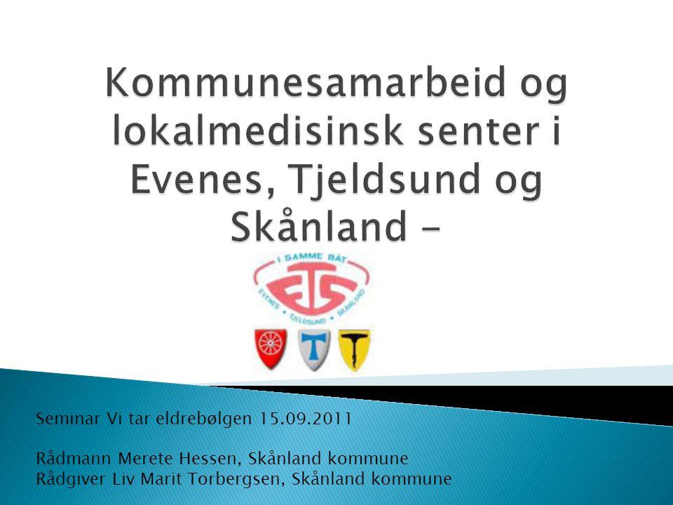 Kommunesamarbeid og lokalmedisinsk senter i Evenes, Tjeldsund og Skånland -