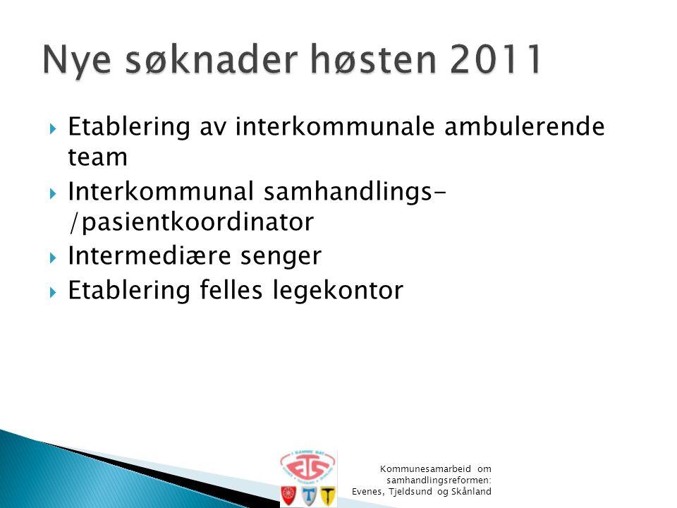 Nye søknader høsten 2011 Etablering av interkommunale ambulerende team