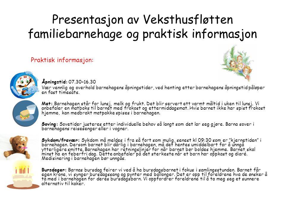 Presentasjon av Veksthusfløtten familiebarnehage og praktisk informasjon