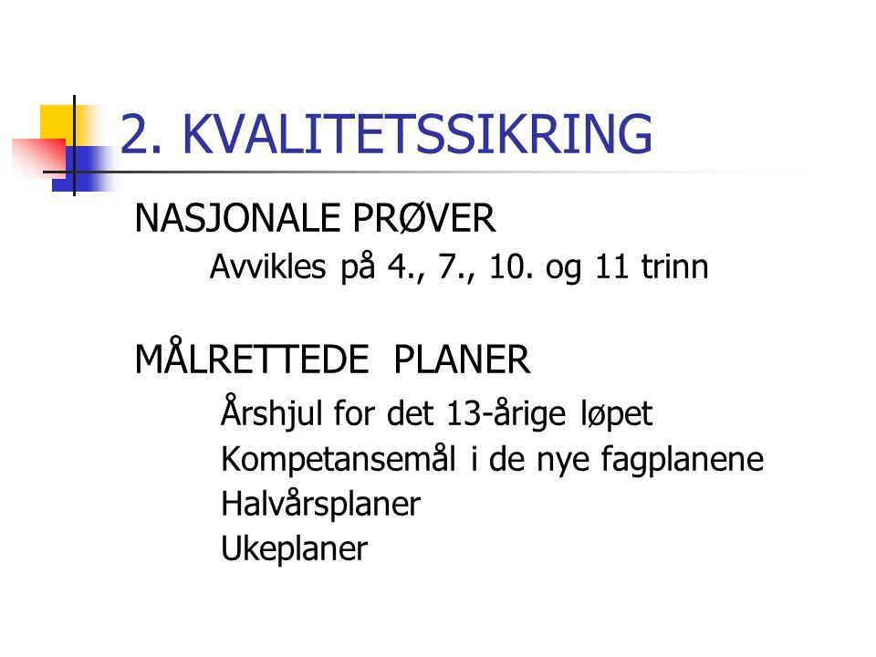 2. KVALITETSSIKRING NASJONALE PRØVER MÅLRETTEDE PLANER