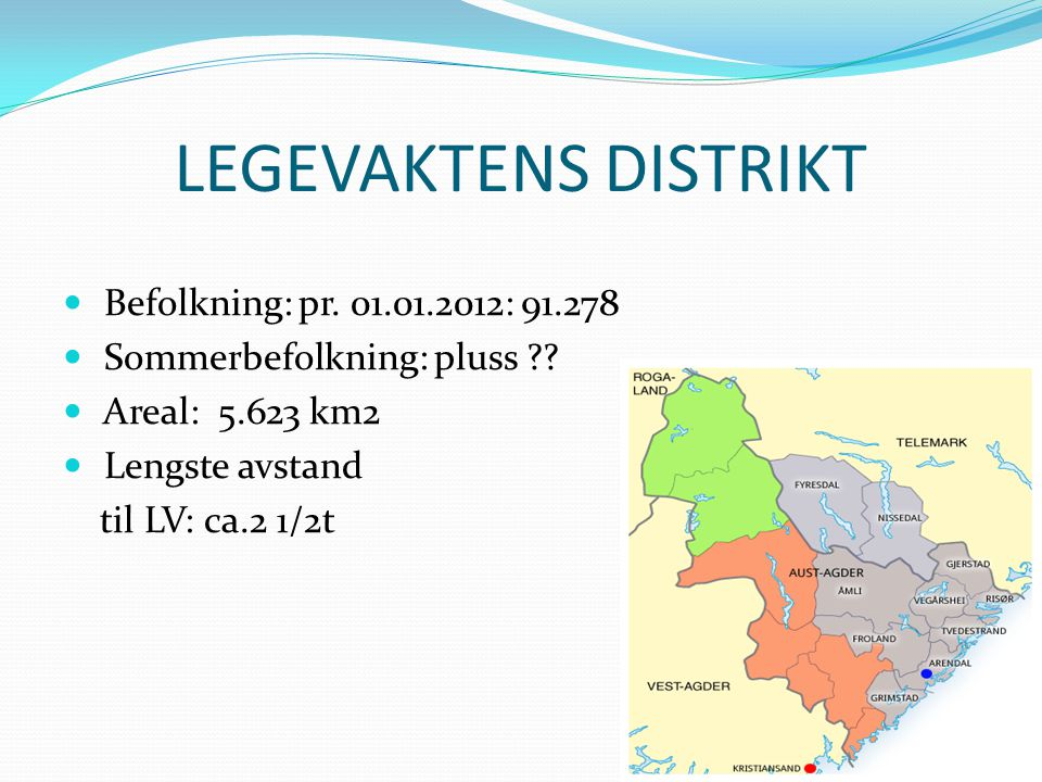 LEGEVAKTENS DISTRIKT Befolkning: pr. 01.01.2012: 91.278