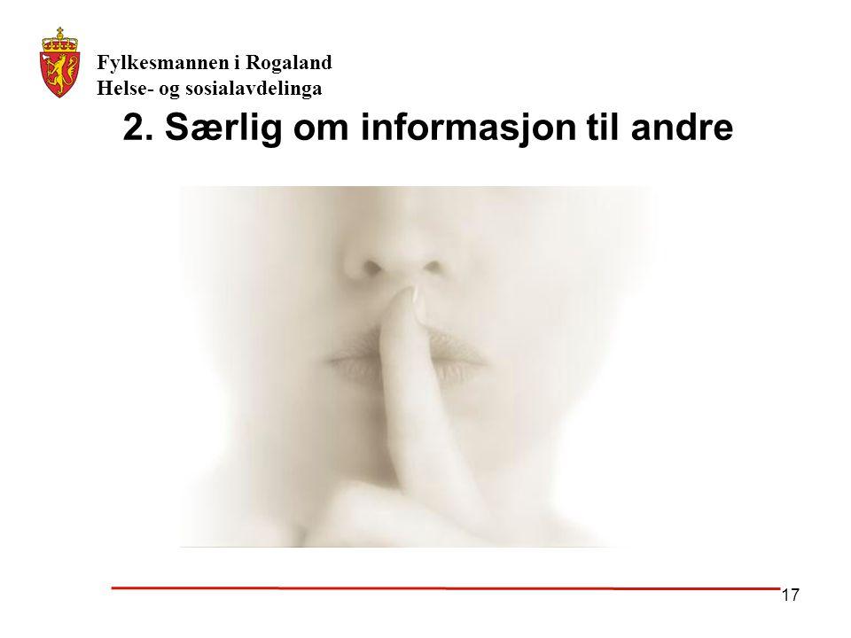 2. Særlig om informasjon til andre