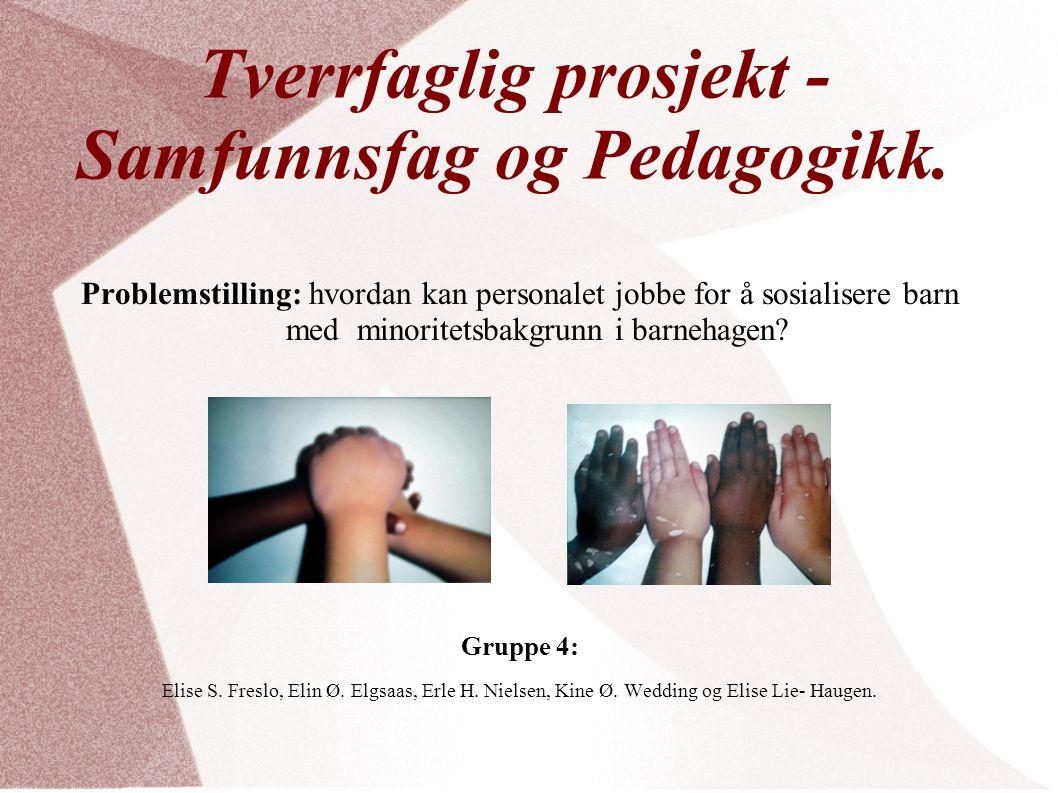 Tverrfaglig prosjekt - Samfunnsfag og Pedagogikk.