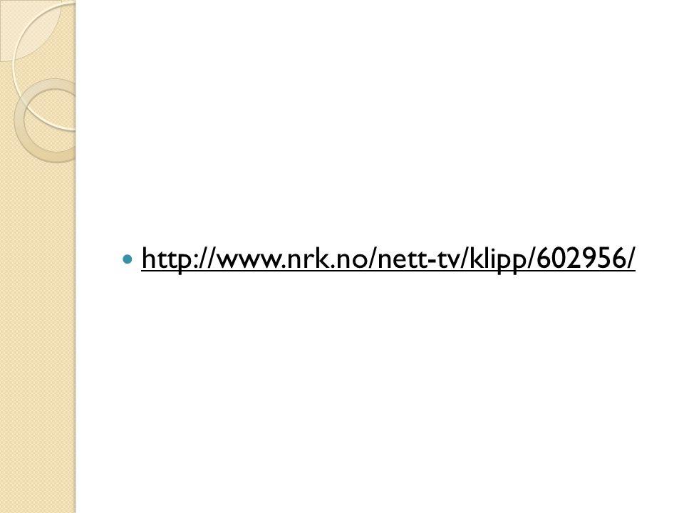 http://www.nrk.no/nett-tv/klipp/602956/