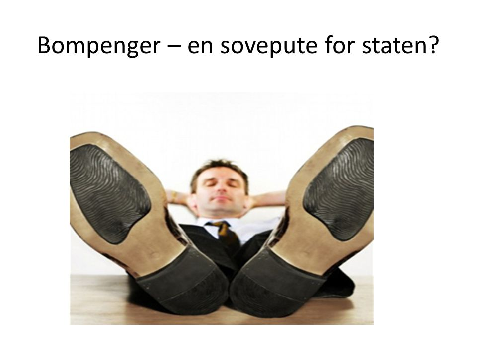 Bompenger – en sovepute for staten