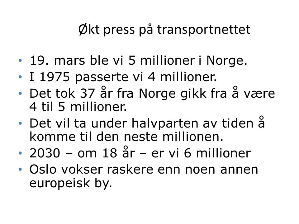 Økt press på transportnettet