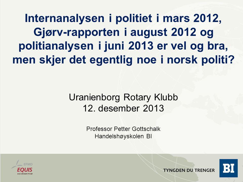 Internanalysen i politiet i mars 2012, Gjørv-rapporten i august 2012 og politianalysen i juni 2013 er vel og bra, men skjer det egentlig noe i norsk politi.