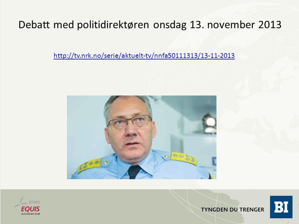 Debatt med politidirektøren onsdag 13. november 2013
