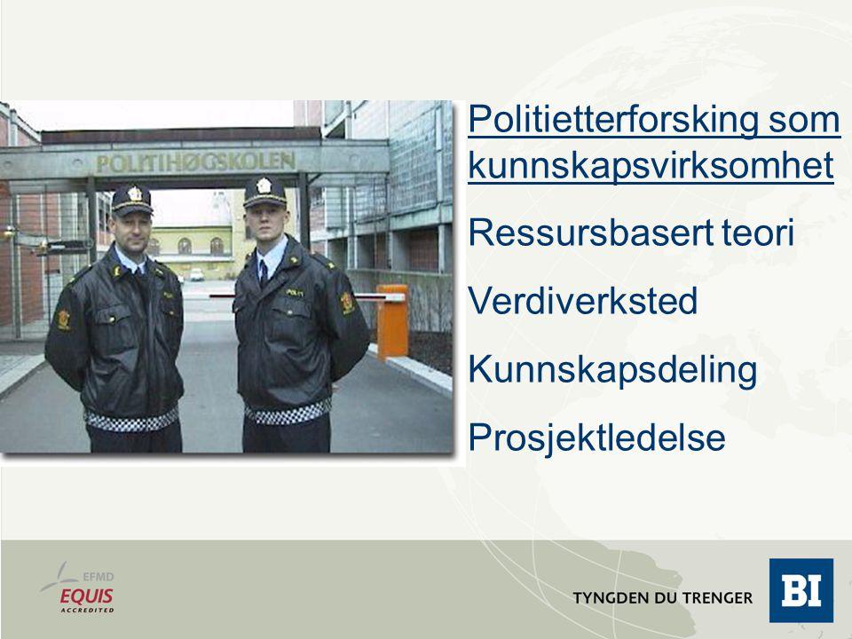 Politietterforsking som kunnskapsvirksomhet Ressursbasert teori
