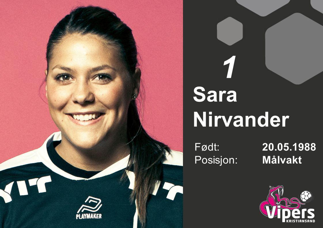 1 Sara Nirvander Født: 20.05.1988 Posisjon: Målvakt