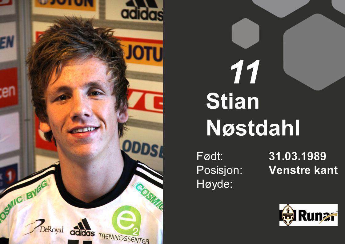 11 Stian Nøstdahl Født: 31.03.1989 Posisjon: Venstre kant Høyde: