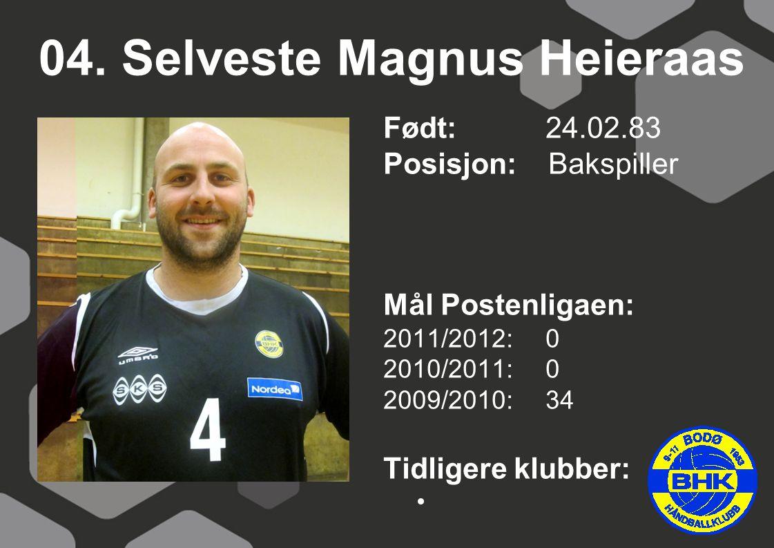 04. Selveste Magnus Heieraas