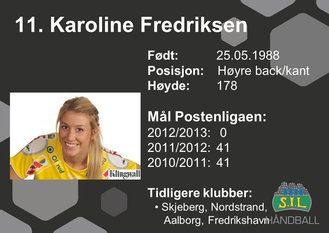 11. Karoline Fredriksen Mål Postenligaen: