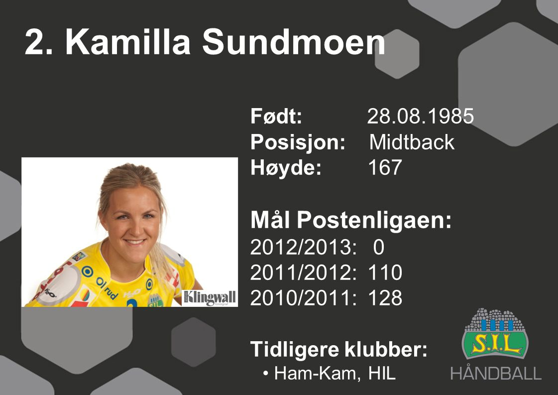 2. Kamilla Sundmoen Mål Postenligaen: