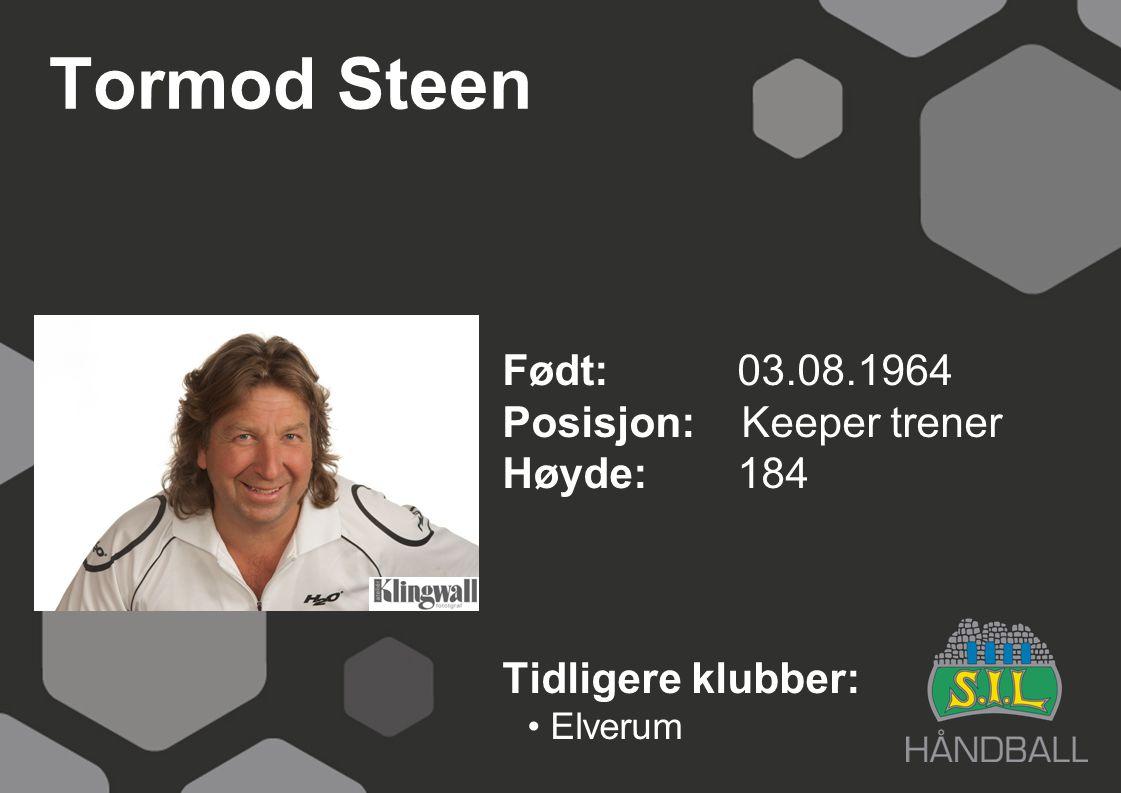 Tormod Steen Født: 03.08.1964 Posisjon: Keeper trener Høyde: 184