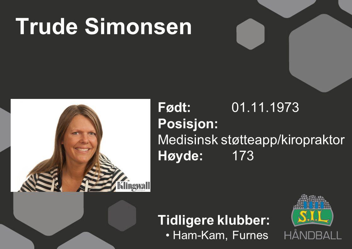 Trude Simonsen Født: 01.11.1973 Posisjon: