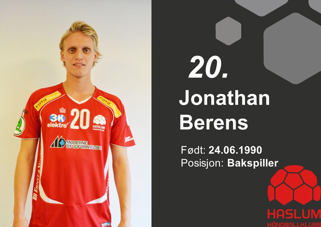 20. Jonathan Berens Født: 24.06.1990 Posisjon: Bakspiller 20