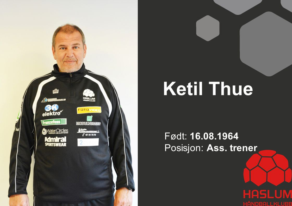 Ketil Thue Født: 16.08.1964 Posisjon: Ass. trener 27