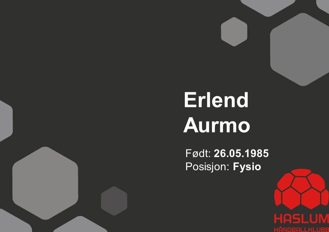 Erlend Aurmo Født: 26.05.1985 Posisjon: Fysio 30
