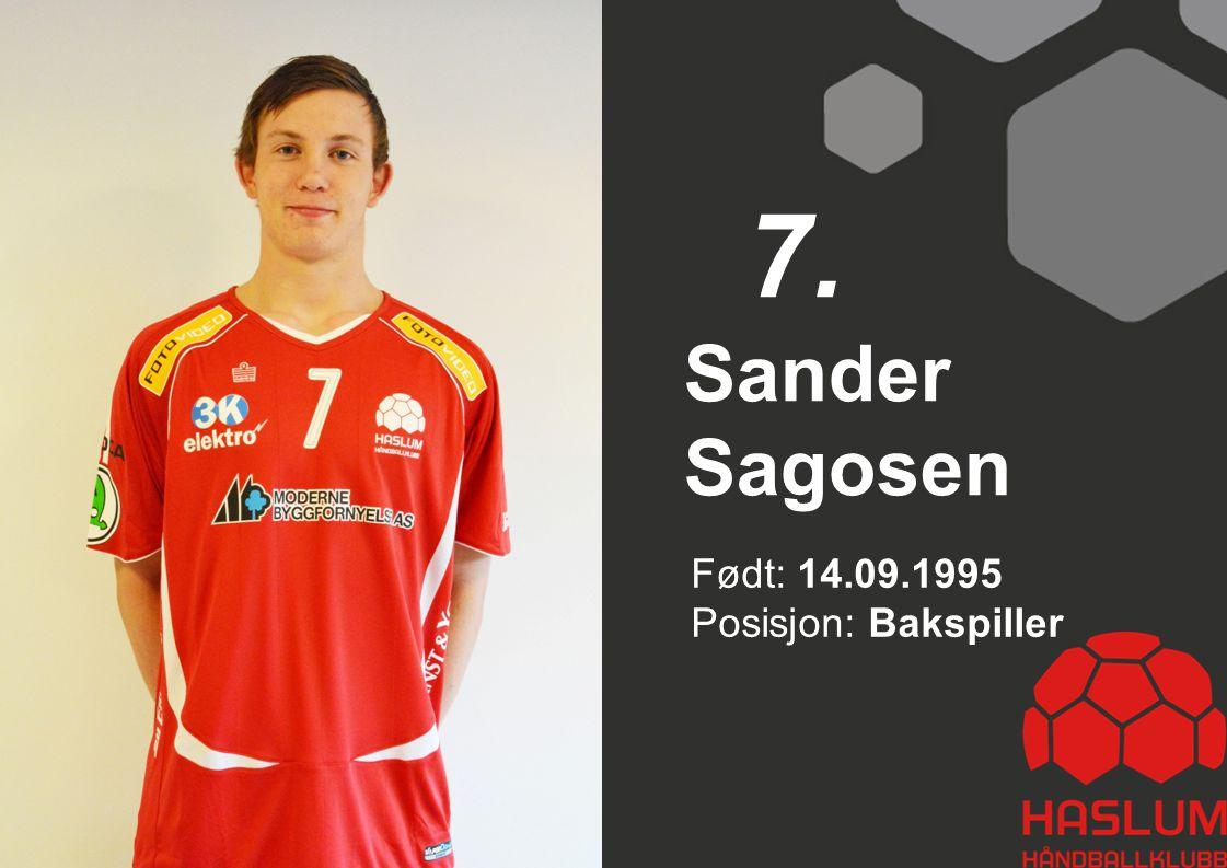 7. Sander Sagosen Født: 14.09.1995 Posisjon: Bakspiller 7