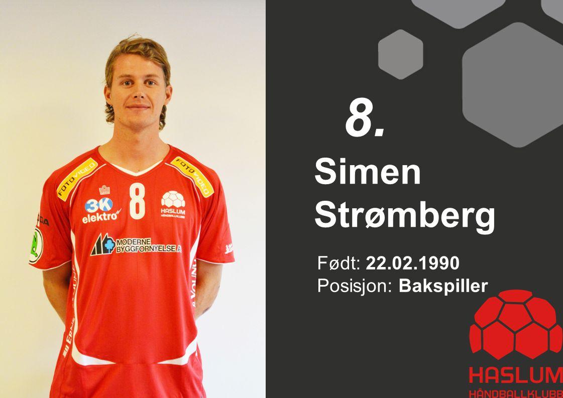 8. Simen Strømberg Født: 22.02.1990 Posisjon: Bakspiller 8