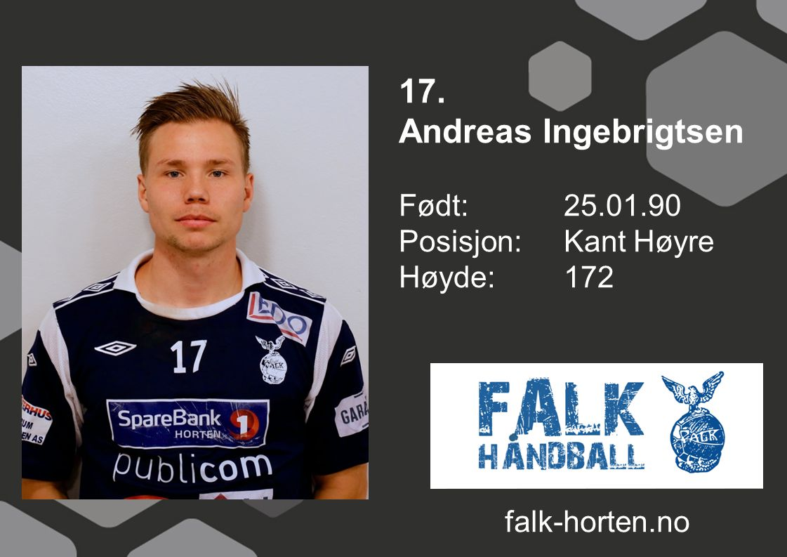 17. Andreas Ingebrigtsen Født: 25.01.90 Posisjon: Kant Høyre