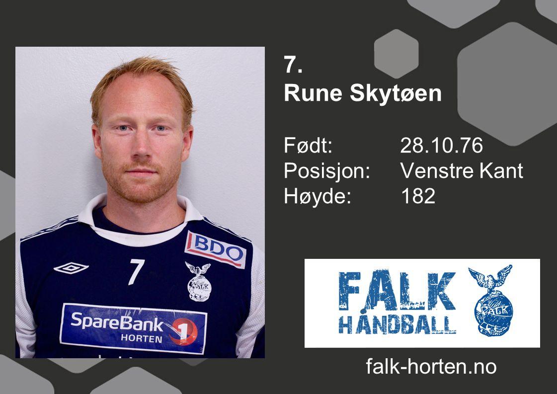 7. Rune Skytøen Født: 28.10.76 Posisjon: Venstre Kant Høyde: 182