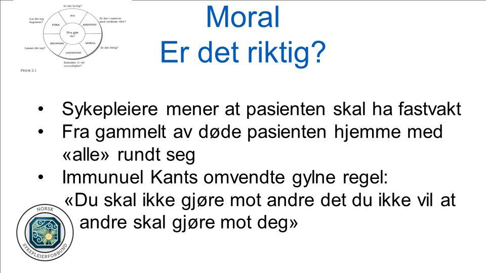 Moral Er det riktig Sykepleiere mener at pasienten skal ha fastvakt