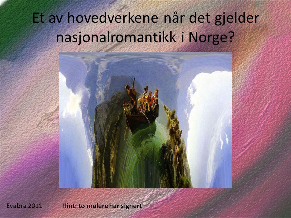 Et av hovedverkene når det gjelder nasjonalromantikk i Norge