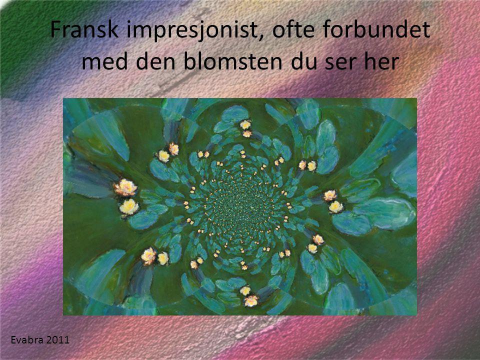 Fransk impresjonist, ofte forbundet med den blomsten du ser her