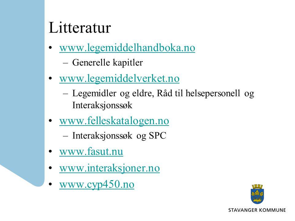 Litteratur www.legemiddelhandboka.no www.legemiddelverket.no