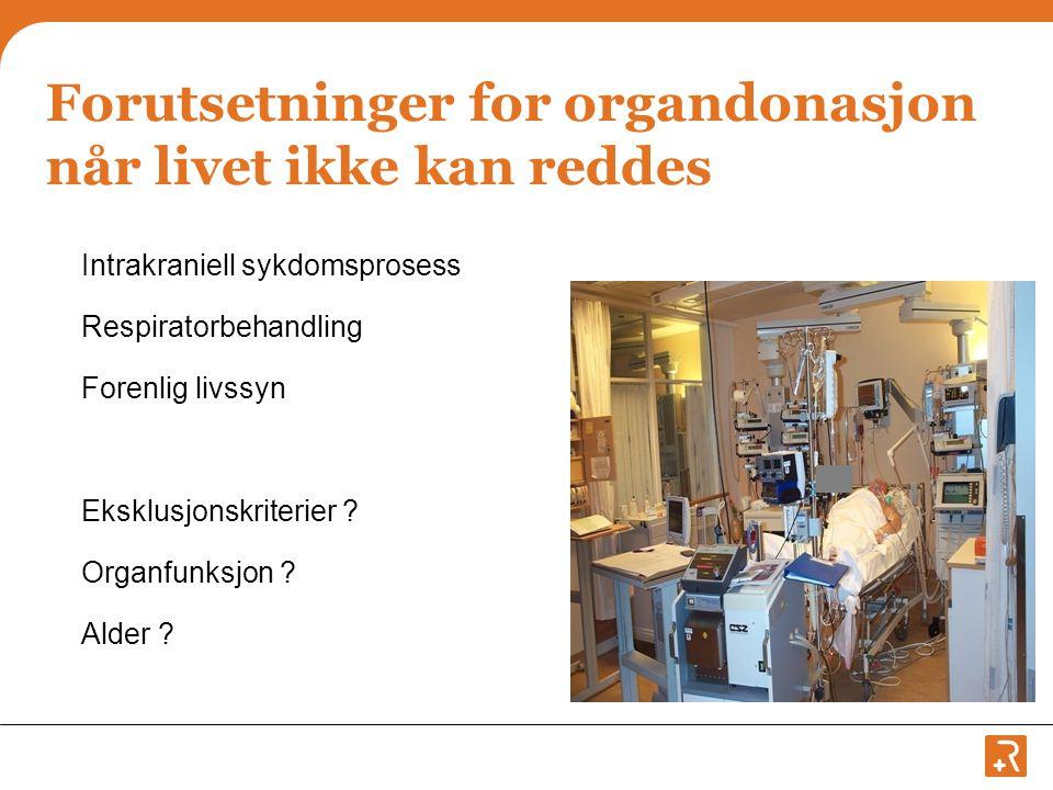 Forutsetninger for organdonasjon når livet ikke kan reddes