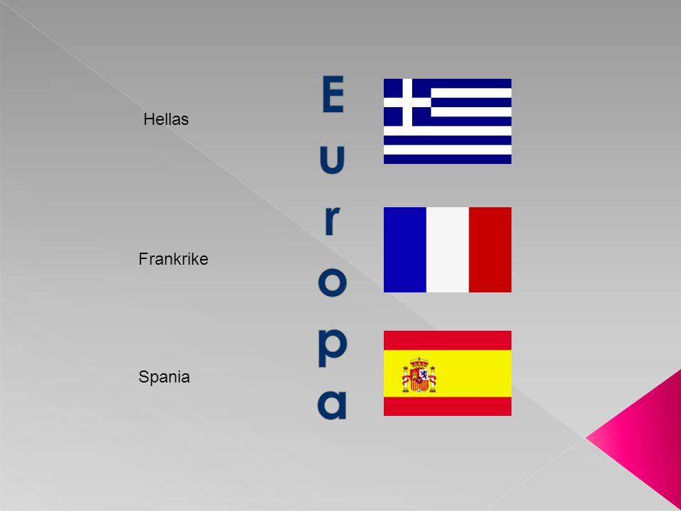 E u r o p a Hellas Frankrike Spania
