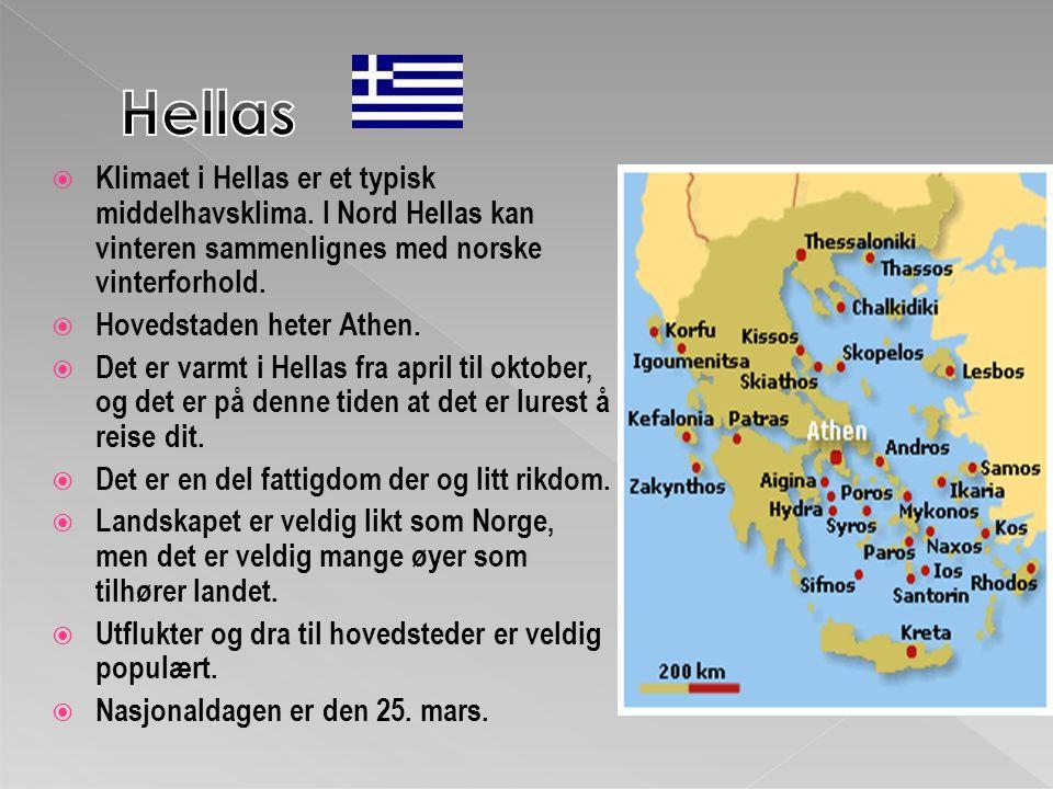 Hellas Klimaet i Hellas er et typisk middelhavsklima. I Nord Hellas kan vinteren sammenlignes med norske vinterforhold.