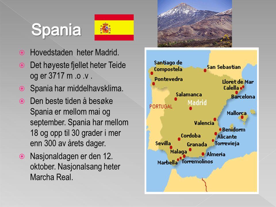Spania Hovedstaden heter Madrid.