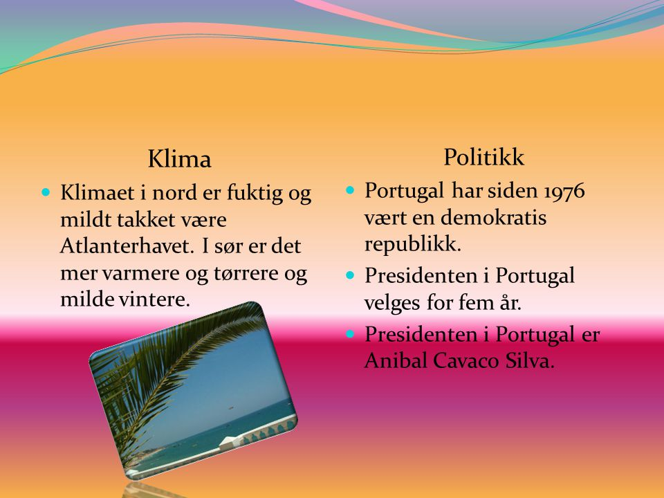 Klima Klimaet i nord er fuktig og mildt takket være Atlanterhavet. I sør er det mer varmere og tørrere og milde vintere.